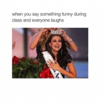 Family, Funny, and Tumblr: when you say something funny during  class and everyone laughs If you are a student Follow@studentlifeproblems