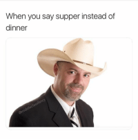 I tell you what 🤠 @middleclassfancy: When you say supper instead df  dinner I tell you what 🤠 @middleclassfancy