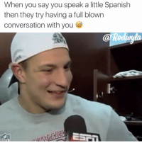 Facts, Funny, and Spanish: When you say you speak a little Spanish  then they try having a full blown  conversation with you  ESPT Facts or naw 😂😵😵😵💃🏽
