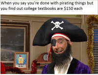 College, Pearson, and You: When you say you're done with pirating things but  you find out college textbooks are $150 each Lv100 Pearson