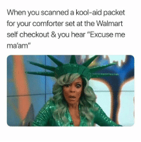 """Kool Aid, Walmart, and Dank Memes: When you scanned a kool-aid packet  for your comforter set at the Walmart  self checkout & you hear """"Excuse me  ma'am"""" Some You Win, Some You Lose. 😂😂😂😂😂 lmfao"""