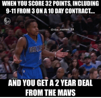 Nba, Yogi, and Mav: WHEN YOU SCORE 32 POINTS, INCLUDING  9-11 FROM 30NA10 DAY CONTRACT...  @nba memes 24  AND YOU GET A2YEAR DEAL  FROM THE MANS What a game for Yogi Ferrell last night! 32 points, 5 assists, including 9-11 from 3. How do you think he'll do on the Mavs? 🤔 nbamemes nba_memes_24