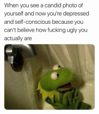 Fucking, Memes, and Ugly: When you see a candid photo of  yourself and now you're depressed  and self-conscious because you  can't believe how fucking ugly you  actually are Is that what y'all see ???😂😂💀👺👹
