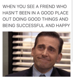Such a nice, warm feeling inside! https://t.co/1FLSnqfouD: WHEN YOU SEE A FRIEND WHO  HASN'T BEEN IN A GOOD PLACE  OUT DOING GOOD THINGS AND  BEING SUCCESSFUL AND HAPPY Such a nice, warm feeling inside! https://t.co/1FLSnqfouD