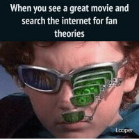 There's a fan theory for everything out there! FanTheory Theory Moives Movie: When you see a great movie and  search the internet for fan  theories  Looper There's a fan theory for everything out there! FanTheory Theory Moives Movie
