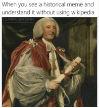 Meme History: When you see a historical meme and  understand it without using wikipedia  CLASSICAL ART MEMES  facebook.com/élassicalartmemes
