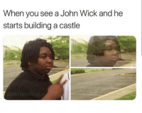 John Wick, Castle, and Wick: When you see a John Wick and he  starts building a castle  @fortnitememe.s Gotta bounce.. 😂🤷♂️ https://t.co/z6a9H8UD9t