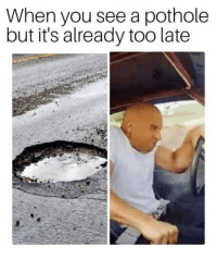 laughoutloud-club:  Driving in Romania be like: When you see a pothole  but it's already too late laughoutloud-club:  Driving in Romania be like