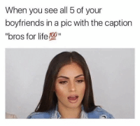 "Memes, Wtf, and 🤖: When you see all 5 of your  boyfriends in a pic with the caption  ""bros for life00"" Wtf?! 🤦🏽‍♀️🏃‍♀️ @laughing.chicks @laughing.chicks @laughing.chicks"