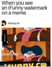 ifunny: When you see  an iFunny watermark  on a meme  ifunny.co  Downvote  made