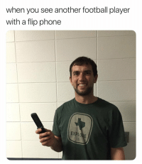 https://t.co/6sSZYqYQkM: when you see another football player  with a flip phone  EX https://t.co/6sSZYqYQkM