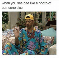 Woah there: when you see bae like a photo of  someone else Woah there