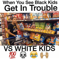 WHEN YOU SEE BLACK KIDS GET IN TROUBLE VS WHITE KIDS 😂😂😂😂😂😂😂😂💀💀💀💀💀💯💯💯💯💯💯💯💯💯😩😩😩➖➖➖➖➖➖➖➖➖➖➖➖➖➖W- @__justdoit__1 ‼️ TAG FRIENDS 👫👫👫👫👫 DetroitFunniest RIPDEX @rjlamont JustJokesSoLaughMf: When You See Black Kids  Get In Trouble  G:@Eboicrazy  VS WHITE KIDS WHEN YOU SEE BLACK KIDS GET IN TROUBLE VS WHITE KIDS 😂😂😂😂😂😂😂😂💀💀💀💀💀💯💯💯💯💯💯💯💯💯😩😩😩➖➖➖➖➖➖➖➖➖➖➖➖➖➖W- @__justdoit__1 ‼️ TAG FRIENDS 👫👫👫👫👫 DetroitFunniest RIPDEX @rjlamont JustJokesSoLaughMf
