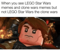 clone wars: When you see LEGO Star Wars  memes and clone wars memes but  not LEGO Star Wars the clone wars