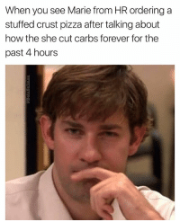 Memes, Mondays, and Pizza: When you see Marie from HR ordering a  stuffed crust pizza after talking about  how the she cut carbs forever for the  past 4 hours Mondays with Marie AMIRITE | 👉 @betasalmon for more shade towards Marie-Helen (basically anyone in HR)
