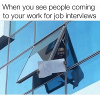 Life, Memes, and Run: When you see people coming  to your work for job interviews Run for your life 🏃🏼‍♀️🏃🏼‍♀️🏃🏼‍♀️ Get following @thespeckyblonde @thespeckyblonde @thespeckyblonde @thespeckyblonde