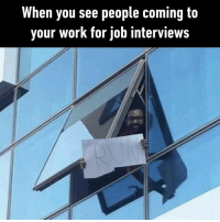 9gag, Memes, and Work: When you see people coming to  your work for job interviews Oops, too late, you're in.⠀ -⠀ jobinterview coworker 9gag