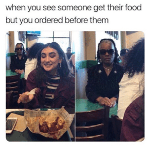 I didn't choose the petty life, it chose me.: when you see someone get their food  but you ordered before them I didn't choose the petty life, it chose me.