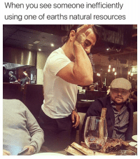 Leo: It's getting all over your elbow, it's falling on the floor. Salt mining hurts the planet, STAHP: When you see someone inefficiently  using one of earths natural resources Leo: It's getting all over your elbow, it's falling on the floor. Salt mining hurts the planet, STAHP