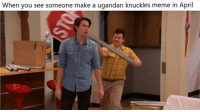 "Meme, April, and Make A: When you see someone make a ugandan knuckles meme in April <p>What do you think? via /r/MemeEconomy <a href=""https://ift.tt/2GuxB3b"">https://ift.tt/2GuxB3b</a></p>"