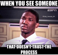 Philly beat the Nets by 10 today! Be sure to follow my other account @nbavideovault for NBA videos! nbamemes nba_memes_24: WHEN YOU SEE SOMEONE  @nba memes 24  THAT DOESNTTRUST THE  PROCESS Philly beat the Nets by 10 today! Be sure to follow my other account @nbavideovault for NBA videos! nbamemes nba_memes_24
