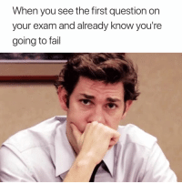 Fail, First, and You: When you see the first question on  your exam and already know you're  going to fail Instantly 😂