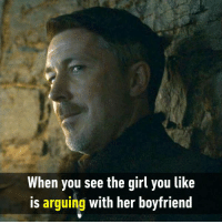 9gag, Dank, and Funny: When you see the girl you like  is arguing with her boyfriend This is my turn. https://9gag.com/gag/aL88ryv/sc/funny?ref=fbsc