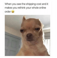 Nope. goodgirlwithbadthoughts 💅🏽: When you see the shipping cost and it  makes you rethink your whole online  order 부 Nope. goodgirlwithbadthoughts 💅🏽