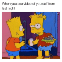 Dank Memes, Glorious, and Simpson: When you see video of yourself from  last night @thesimpsonslab is one of my new favorite pages. Every post is Simpsons content, it's glorious.