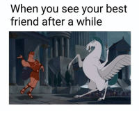 Bestie: When you see your best  friend after a while Bestie