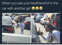 😂😂😭😭Accurate Asf Tag Someone 🤷🏽♂️😭 ( Follow @hollywoodrez for more ): When you see your best friend bf in the  car with another girl 😂😂😭😭Accurate Asf Tag Someone 🤷🏽♂️😭 ( Follow @hollywoodrez for more )