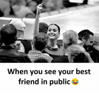 Follow our new page - @sadcasm.co: When you see your best  friend in public Follow our new page - @sadcasm.co