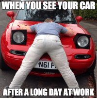 Cars, Good, and Car: WHEN YOU SEE YOUR CAR  NGI F.  AFTER ALONG DAY ATWORK A good feeling 🙌 Car Throttle