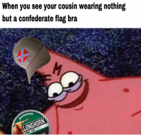 "<p>#meme via /r/dank_meme <a href=""http://ift.tt/2Go4dbO"">http://ift.tt/2Go4dbO</a></p>: When you see your cousin wearing nothing  but a confederate flag bra  TERGREEN <p>#meme via /r/dank_meme <a href=""http://ift.tt/2Go4dbO"">http://ift.tt/2Go4dbO</a></p>"