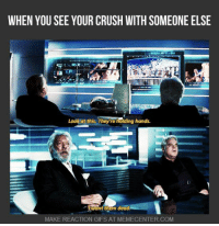 Memes, 🤖, and Reaction Gifs: WHEN YOU SEE YOUR CRUSH WITH SOMEONE ELSE  Look at this. They re holding hands.  want them dead.  MAKE REACTION GIFS AT MEMECENTER COM Valentines day is coming..