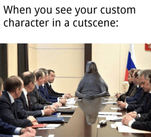 So ridiculous every time: When you see your custom  character in a cutscene: So ridiculous every time