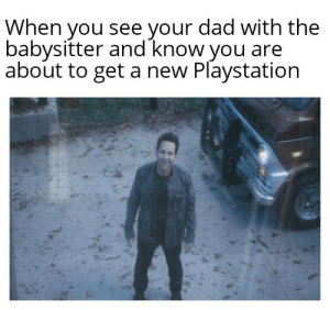 Just remember. Dont tell mom!: When you see your dad with the  babysitter and know you are  about to get a new Playstation Just remember. Dont tell mom!