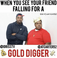 That girl is POISON!!!! newedition poison bigbootyproblems 🍑🍑🍑 w @idrisstv @zmeenaorr @eddie_alcantara_ii atcarter52: WHEN YOU SEE YOUR FRIEND  FALLING FOR A  @ATC ART ER52  @IDRISSTV  @ATCARTER52  GOLD DIGGER  R That girl is POISON!!!! newedition poison bigbootyproblems 🍑🍑🍑 w @idrisstv @zmeenaorr @eddie_alcantara_ii atcarter52