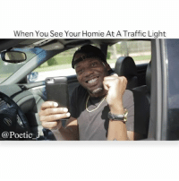 Dope, Facebook, and Homie: When You See Your Homie At ATraffic Light  @Poetic  J Tag A Homie You Will Pull Up On 😂😂😂😂➖➖➖➖➖➖➖➖➖➖➖➖➖➖➖➖➖➖➖➖ w-@Brianjuliojenkins ➖➖➖➖➖➖➖➖➖➖➖➖➖➖➖➖➖➖➖➖ YouTube: Link in bio Snapchat: Itsjlewis Facebook: Jesse Lewis Twitter: Brokehomiej Other Page: @BrokehomieJ_ ➖➖➖➖➖➖➖➖➖➖➖➖➖➖➖➖➖➖➖➖ jlewisvideos tagafriend tagahomie morninghumor romper rompers bowwowchallenge dope morninghumor NickiMinajChallenge magnolia