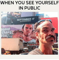 🔥🔥 . . . . ps4 ps3 ps2 xbox360 playstation playstation4 counterstrike cod callofduty callofdutyblackops3 pokemongo callofdutyghost battle battlefield1 battlefieldhardline gamememes gamer gamers gamingmemes gamestop codzombies battlefield3 battlefield infinitewarfare gta: WHEN YOU SEE YOURSELF  IN PUBLIC  SEPTEMBER 17  ON PLAYSTATIONe3 🔥🔥 . . . . ps4 ps3 ps2 xbox360 playstation playstation4 counterstrike cod callofduty callofdutyblackops3 pokemongo callofdutyghost battle battlefield1 battlefieldhardline gamememes gamer gamers gamingmemes gamestop codzombies battlefield3 battlefield infinitewarfare gta