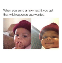 """Spell """"LMAO"""" letter by letter , almost everyone fails 👌🏼: When you send a risky text & you get  that wild response you wanted. Spell """"LMAO"""" letter by letter , almost everyone fails 👌🏼"""