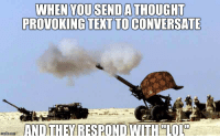 conversate: WHEN YOU SEND A THOUGHT  PROVOKNG TEXT TO CONVERSATE  ANDTHEYRESPOND WITHO