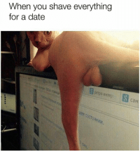 Lmfao 😩😂 🍁Follow ➡ @weedsavage 🍁 weedsavage: When you shave everything  for a date  petpo WHTe  CaH Lmfao 😩😂 🍁Follow ➡ @weedsavage 🍁 weedsavage