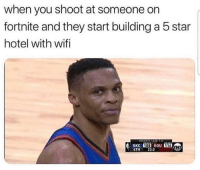 Nba, Hotel, and Star: when you shoot at someone on  fortnite and they start building a 5 star  hotel with wifi  108  4TH 23,0 🤦🏻♂️🤦🏻♂️