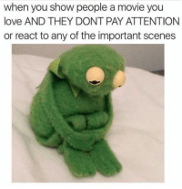 Memes, 🤖, and Pay Attention: when you show people a movie you  love AND THEY DONT PAY ATTENTION  or react to any of the important scenes LOL tag a friend and comment your favorite movie below 👇