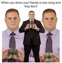 Friends, Memes, and 🤖: When you show your friends a new song and  they like it  @turntfortom That moment (@turntfortom)