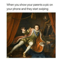 Doge, Memes, and Photography: When you show your parents a pic on  your phone and they start swiping ~Eggplant —————————————–——— ❤️Follow for more!❤️ ——————————–—————— Admins: 🐱Jess: @they.all.die 💀Death: @killerbookskillerfeels 🍆Eggplant: @edwinwilke.photography 🦄Unicorn: @interweb.posts 🐶Doge: @lotusiaaa ——————————–——