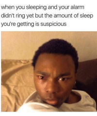 been sleepin TOO good WHAT time is it? 🤔: when you sleeping and your alarm  didn't ring yet but the amount of sleep  you're getting is suspicious been sleepin TOO good WHAT time is it? 🤔