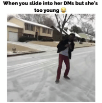 Memes, 🤖, and Dms: When you slide into her DMs but she's  too young 😂
