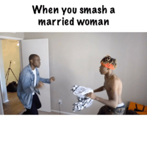Memes, Smashing, and Link: When you smash a  married woman When you smash a married women 😭 w- @jaballsitch @koojujutv - FULL VERSION LINK IN BIO ➖➖➖➖➖➖➖➖➖ (TAG 1 PERSON) ➖➖➖➖➖➖➖➖➖➖ Outfit: by @coopernine